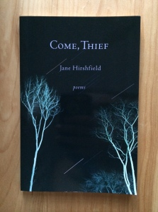 """Stay, I said / to the cut flowers"": Jane Hirshfield's ""The Promise"" from Come, Thief"