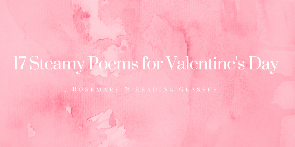 bringing sexy back (to valentine's day): 17 steamy poems, Ideas