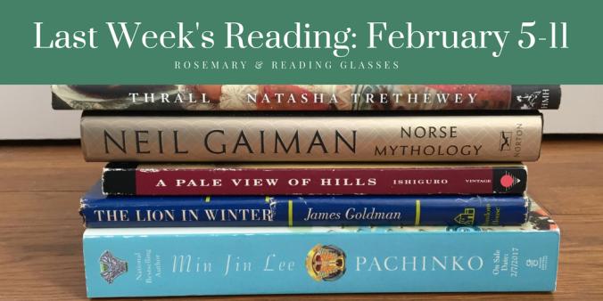 last-weeks-reading-february-5-11